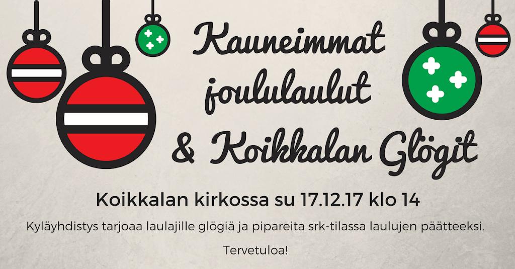 Kauneimmat joululaulut ja Koikkalan glögit su 17.12.17