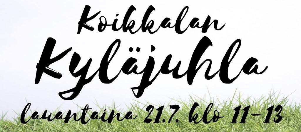 Koikkalan Kyläjuhla la 21.7.18 klo 11-13