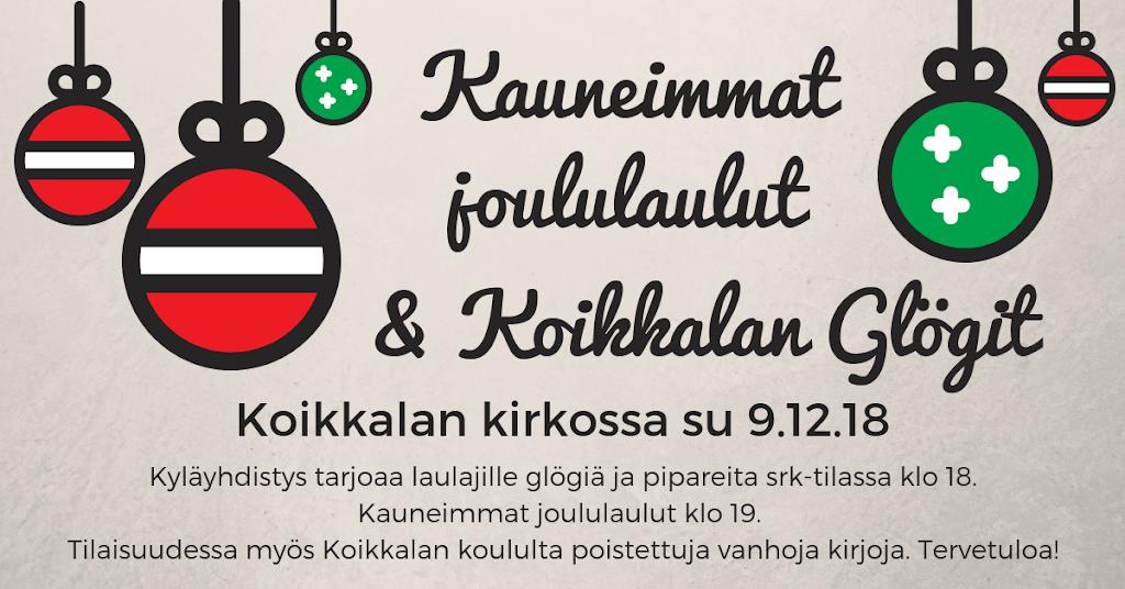 Koikkalan Glögit ja Kauneimmat joululaulut su 9.12.18